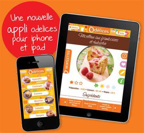application recette cuisine application cuisine iphone et pour le site odelices