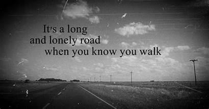 Lonely Road Alone Walk Lyrics Heart Know