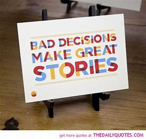Bad Decisions - The Daily Quotes