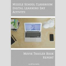 Middle School Classroom Digital Learning Day Activity Movie Trailer Book Report #dlday