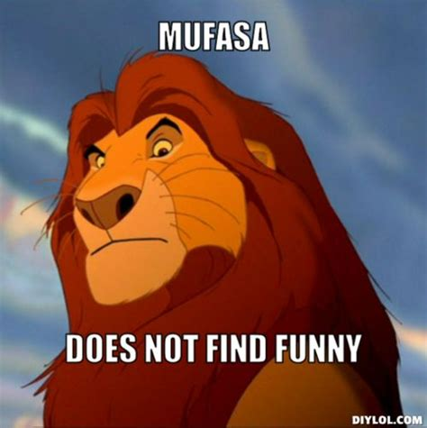 Lion King Meme - what do you mean you ve never seen lion king mufasa meme generator mufasa does not find funny