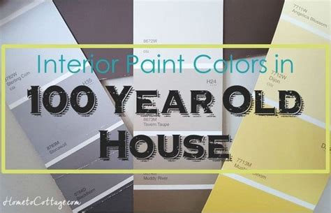 interior paint colors for our 100 year old house