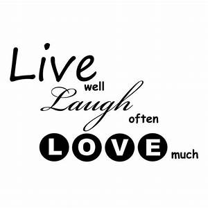 Live Laugh Often Love Much : 17 best images about live well laugh often love much on ~ Markanthonyermac.com Haus und Dekorationen