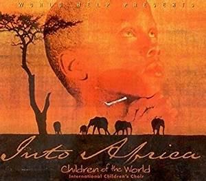 Into Africa Children of the World - International Children ...