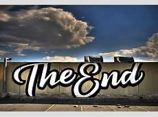 The End graffiti – Seriously!