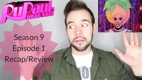 Rpdr Season 9 Episode 1 Recap/review (spoilers)