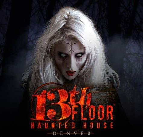 13th Floor Haunted House Denver by Weekly Top Denver Secrets July 11 17 2016 The Denver Ear