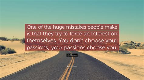 """Jeff Bezos Quote: """"One of the huge mistakes people make is ..."""