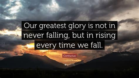 confucius quote  greatest glory