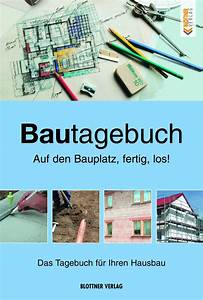 Hausbau Was Beachten : bautagebuch blottner verlag ~ Markanthonyermac.com Haus und Dekorationen