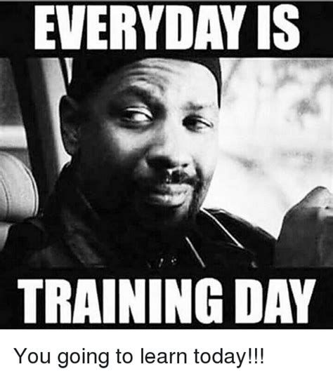 Funny Everyday Memes - training day meme www pixshark com images galleries with a bite