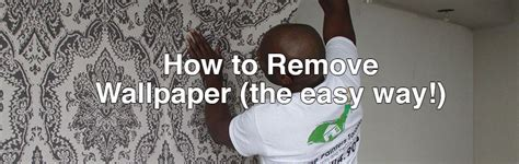 home painters toronto 187 how to remove wallpaper the easy way