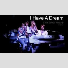 I Have A Dream  (live Wembley Arena 1979  Hd) Youtube