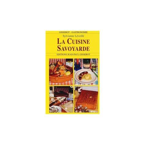 savoyard cuisine cuisine savoyarde recettes gastronomie gisserot