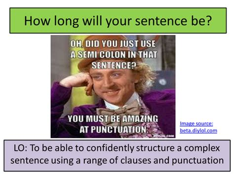 Decorous In A Complex Sentence by Writing With Technical Accuracy Clauses And Sentence