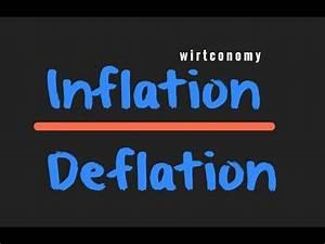 Inflation Und Deflation : inflation und deflation einfach erkl rt ursache und wirkung beispiel wirtconomy youtube ~ Watch28wear.com Haus und Dekorationen