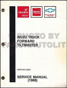 1988 Isuzu Npr  U0026 Chevy  Gmc W4 Tiltmaster Truck Repair Shop Manual Original
