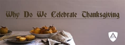 why we celebrate thanksgiving why do we celebrate thanksgiving