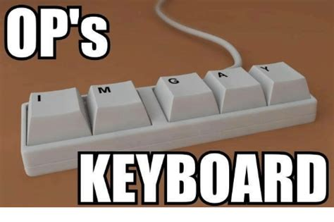 Keyboard Memes - keyboard meme 100 images i bet you looked at your keyboard by haze meme center put me like