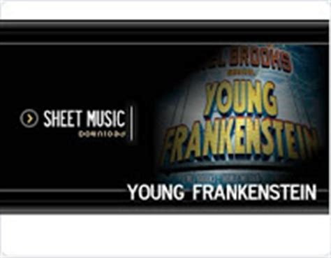 As was the case with brooks' other film, the producers, young frankenstein was turned into a broadway musical in 2007. Digital Sheet Music and Guitar Tab: Young Frankenstein Sheet Music