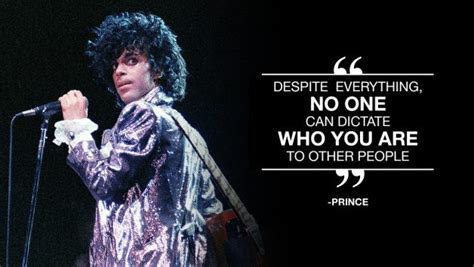 """Best Prince Quotes """"no One Can Dictate Who You Are"""