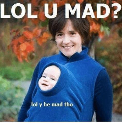 He Mad Meme - lol u mad lol y he mad tho funny meme on sizzle