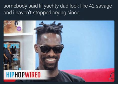 Lil Yachty Memes - somebody said lil yachty dad look like 42 savage and i haven t stopped crying since hiphop wired