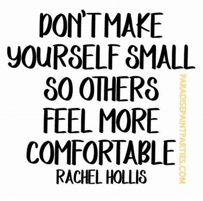 Yourself Comfortable Feel Others Don Quotes Inspired