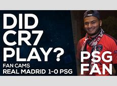 Real Madrid 10 PSG Did Cristiano play today? FAN CAMS