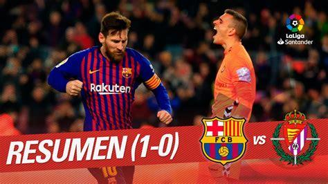 Resumen de FC Barcelona vs Real Valladolid (1-0) | Soccer ...
