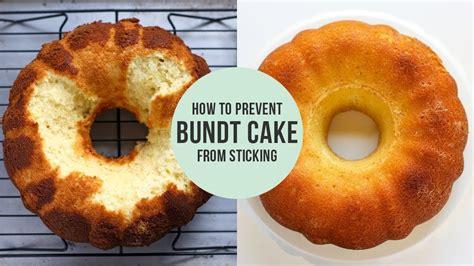 prevent bundt cake  sticking youtube