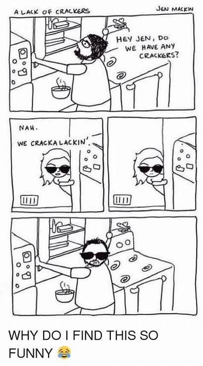 Funny Crackers Crackalackin Nah Lack Why Any