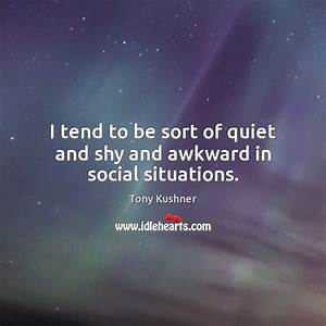 Quotes about Awkward Situations / Picture Quotes and ...