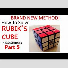 How To Solve Rubik's Cube Brand New Method Part 5 Youtube