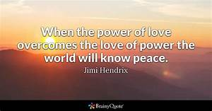 When the power ... Life Love Peace Quotes