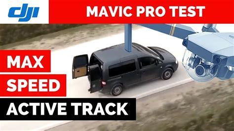 mavic pro active track max speed test youtube