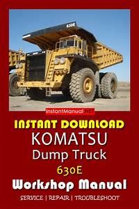 Instant Download Komatsu 630e Dump Truck Workshop Manual