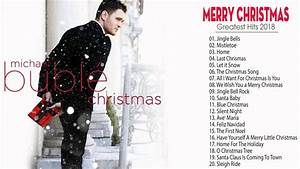 Michael Buble Christmas Songs Playlist 2017 2018 Best Of