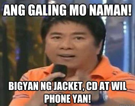 Willie Revillame Meme - ang galing mo naman bigyan ng jacket cd at wil phone yan willie revillame quickmeme