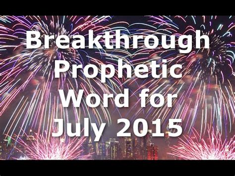 Breakthrough Prophetic Word For July 2015 Youtube
