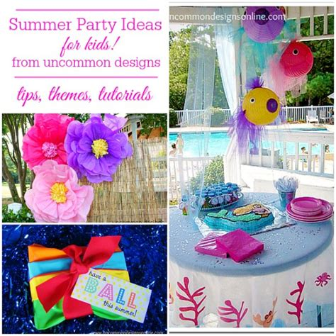 summer party ideas  kids uncommon designs
