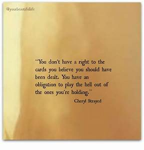 Ourbeautifullife You Don't Have a Right to the Cards You ...