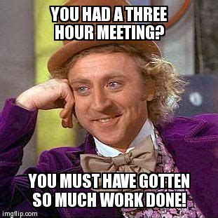 Meeting Meme - 12 best meetings images on pinterest staff meetings memes humor and funny work quotes