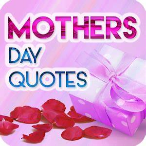 Mothers Day Quotes - Android Apps on Google Play