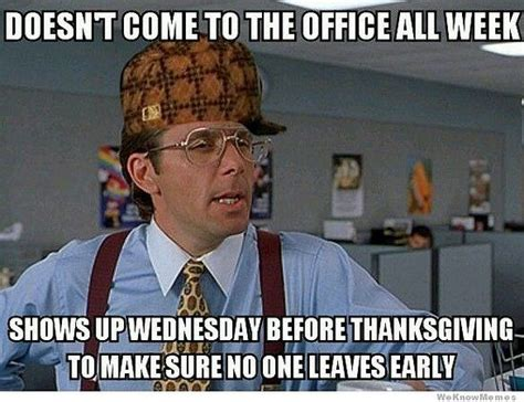 Office Space Boss Meme - 17 best images about thanksgiving on pinterest thanksgiving menu thanksgiving sides and