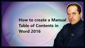 How To Create A Manual Table Of Contents In Word 2016