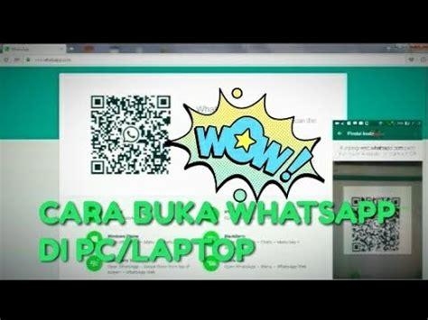 membuka whatsapp wa  laptop   pc whatsappweb youtube