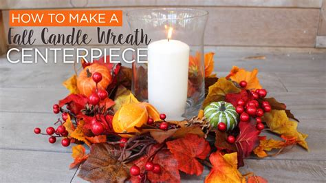 how to make a fall centerpiece diy centerpieces fall wreath candle centerpiece youtube
