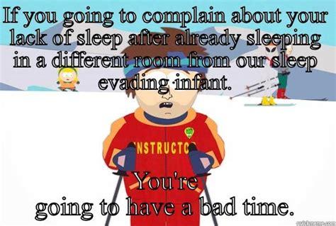 Lack Of Sleep Meme - super cool ski instructor memes quickmeme