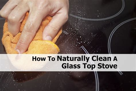 How To Naturally Clean A Glass Top Stove